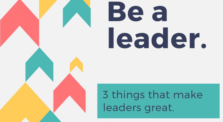 3 Things That Make A Great Leader