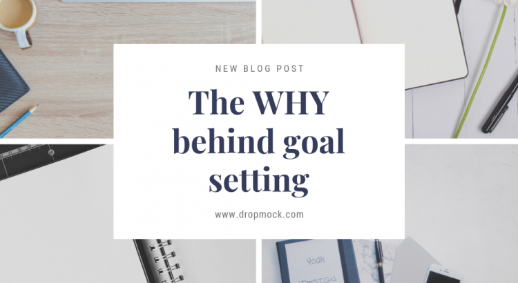 The WHY behind goal setting - What is your purpose?