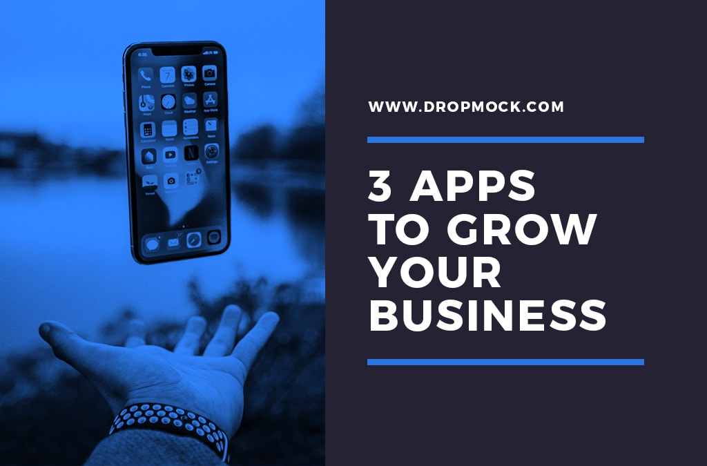 3 Apps to Grow Your Business on Social Media - DropMock Blog
